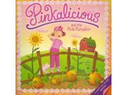 Pinkalicious and the Pink Pumpkin Pinkalicious LTF Kann, Victoria/ Masheris, Robert (Illustrator)/ Engel, Natalie (Contributor)
