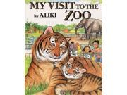 My Visit to the Zoo Reprint Aliki