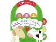 Baa, Moo, I Love You! I Love Learning BRDBK Magsamen, Sandra