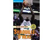 On the Court With...Shaquille O' Neal Matt Christopher Sports Biographies Stout, Glenn/ Christopher, Matt
