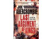 Last Argument of Kings First Law Trilogy Abercrombie, Joe