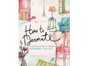 How to Decorate Fricke, Shannon/ Ruscoe, Prue (Photographer)