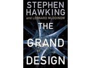 The Grand Design Hawking, Stephen W./ Mlodinow, Leonard