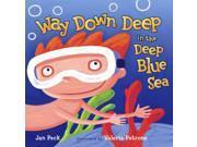 Way Down Deep in the Deep Blue Sea Peck, Jan/ Petrone, Valeria (Illustrator)