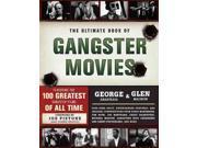 The Ultimate Book of Gangster Movies Anastasia, George/ MacNow, Glen/ Pistone, Joe (Foreward By)