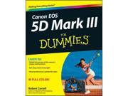Canon EOS 5D Mark III For Dummies For Dummies Correll, Robert
