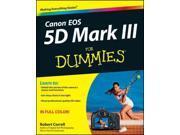 Canon EOS 5D Mark III For Dummies For Dummies Correll, Robert
