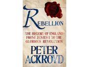 Rebellion Ackroyd, Peter