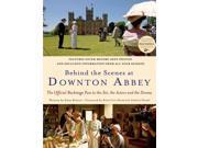 Behind the Scenes at Downton Abbey Neame, Gareth (Foreward By)/ Rowley, Emma (Contributor)/ Briggs, Nick (Photographer)