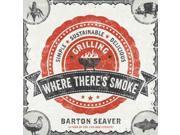 Where There's Smoke Seaver, Barton