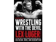Wrestling With the Devil Reprint Luger, Lex/ Hollis, John D. (Contributor)