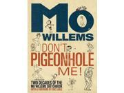 Don't Pigeonhole Me! Willems, Mo/ Carle, Eric (Foreward By)