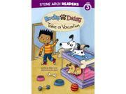 Rocky and Daisy Take a Vacation Stone Arch Readers. Level 3