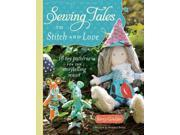 Sewing Tales to Stitch and Love Goulder, Kerry/ Bailey, Heather (Foreward By)