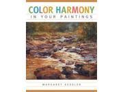 Color Harmony in Your Paintings Kessler, Margaret