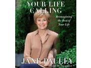 Your Life Calling Unabridged Pauley, Jane