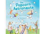 The Popcorn Astronauts Ruddell, Deborah/ Rankin, Joan (Illustrator)