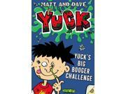 Yuck's Big Booger Challenge Yuck Morgan, Matthew/ Sinden, David/ Baines, Nigel (Illustrator)