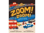 Zoom! Zoom! Burleigh, Robert/ Carpenter, Tad (Illustrator)