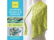 One + One: Scarves, Shawls & Shrugs One + One