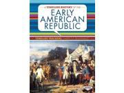 A Timeline History of the Early American Republic Timeline Trackers: America's Beginnings