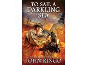 To Sail a Darkling Sea Black Tide Rising Ringo, John