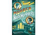 Murder Is Bad Manners Wells & Wong Mystery Stevens, Robin