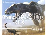 Digging for Tyrannosaurus Rex Dinosaur Discovery Timelines