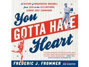 You Gotta Have Heart Frommer, Frederic J./ Schieffer, Bob (Foreward By)
