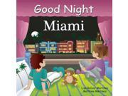 Good Night Miami Good Night Our World BRDBK Bolivar Martinez, Lisa/ Martinez, Matthew