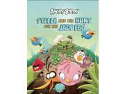 Stella and the Hunt for the Jade Egg Angry Birds Rovio Entertainment (Corporate Author)