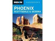 Moon Handbooks Phoenix, Scottsdale & Sedona Moon Phoenix, Scottsdale & Sedona 2