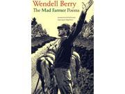 The Mad Farmer Poems Berry, Wendell/ McClanahan, Ed (Foreward By)