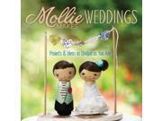 Mollie Makes Weddings Mollie Makes (Corporate Author)