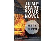 Jumpstart Your Novel Teppo, Mark
