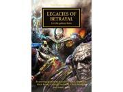 Legacies of Betrayal The Horus Heresy McNeill, Graham/ Wraight, Chris/ Dembski-Bowden, Aaron/ Kyme, Nick/ Reynolds, Anthony