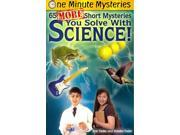 65 More Short Mysteries You Solve With Science! One Minute Mysteries Yoder, Eric/ Yoder, Natalie