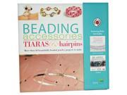 A Step-by-Step Easy Guide And Making Kit to Create Your Own Stunning Beaded Jewellery And Tiaras - Full Color Instruction books Included