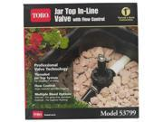 The Toro Company 53799 1-inch In-Line Jar Top Valve With Flow Control