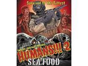 Humans!!! 2: Sea Food
