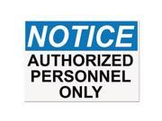 OSHA Safety Signs, NOTICE AUTHORIZED PERSONNEL ONLY, White/Blue/Black, 10 x 14