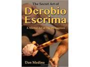 Secret Art of Derobio Escrima Book Dan Medina Leyte Papa Ablen Braulio Tomada Pedo