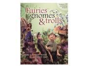 North Light Fairies, Gnomes, & Trolls: Create a Fantasy World in Polymer Clay Fairies, Gnomes, & Trolls: Create a Fantasy World in Polymer Clay