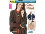 Leisure Arts-The Cuffed Shawl & More
