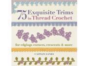 St. Martin's Books-75 Exquisite Trims In Thread Crochet