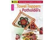 Leisure Arts-Crochet Towel Toppers And Potholders