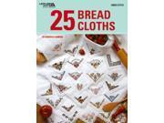 Leisure Arts-25 Bread Cloths