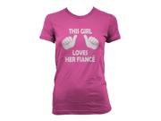 This Girl Loves Her Fiance T-Shirt Funny Women's Bachelorette Shirt S