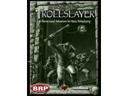 In Search of the Trollslayer: A Heroic-Level Adventure for Basic Roleplaying (Basic Roleplaying sys CAO2022 Chaosium