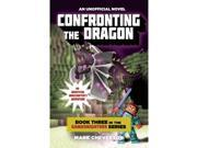 Confronting the Dragon: Book Three in the Gameknight999 Series: An Unofficial